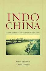 Indochina af Ly Lan Dill Klein, Pierre Brocheux, Daniel Hemery
