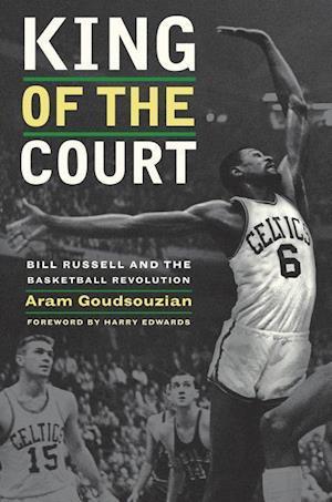 King of the Court af Harry Edwards, Aram Goudsouzian