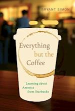 Everything But the Coffee af Bryant Simon