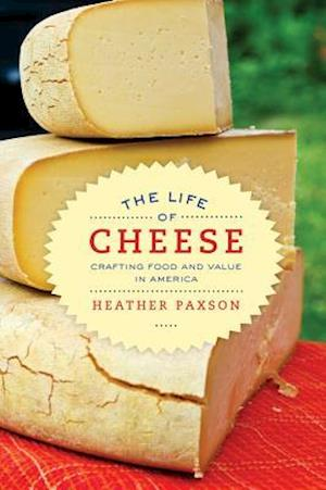 The Life of Cheese af Heather Paxson