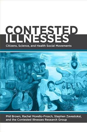 Contested Illnesses af Stephen Zavestoski, Rachel Morello Frosch, Phil Brown