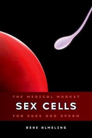 Sex Cells af Rene Almeling