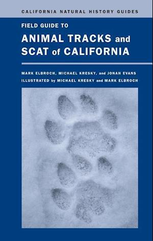 Field Guide to Animal Tracks and Scat of California af Michael Raymond Kresky, Mark Elbroch, Lawrence Mark Elbroch