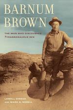 Barnum Brown af Mark Norell, Lowell Dingus