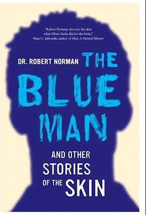 The Blue Man and Other Stories of the Skin af Robert A. Norman