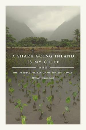 A Shark Going Inland is My Chief af Patrick Vinton Kirch