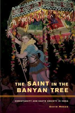 The Saint in the Banyan Tree af David Mosse