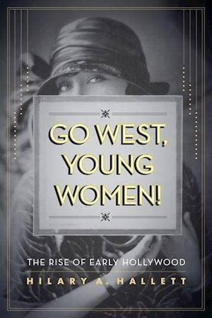Go West, Young Women! af Hilary Hallett