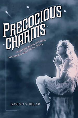 Precocious Charms af Gaylyn Studlar