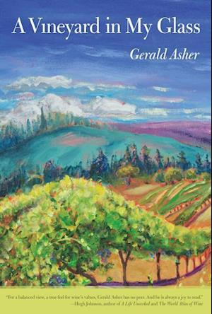 A Vineyard in My Glass af Gerald Asher
