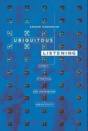 Ubiquitous Listening af Anahid Kassabian