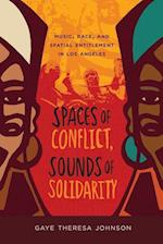 Spaces of Conflict, Sounds of Solidarity af Gaye Theresa Johnson