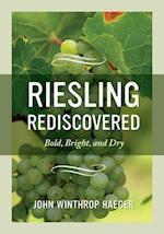 Riesling Rediscovered af John Winthrop Haeger