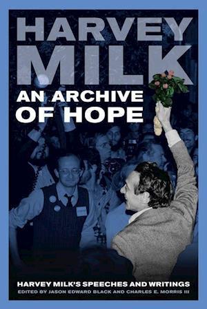 An Archive of Hope af Harvey Milk