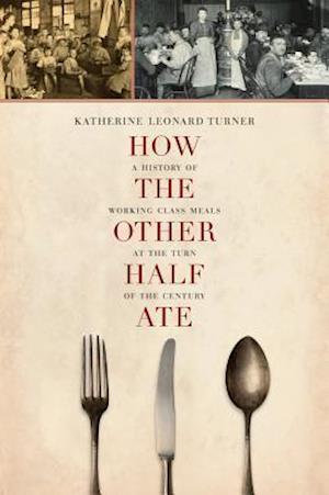 How the Other Half Ate af Katherine Leonard Turner