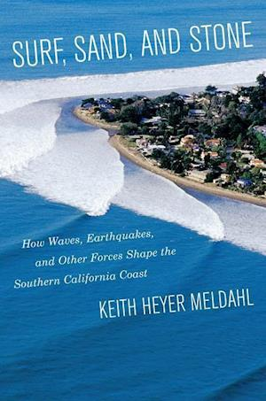 Surf, Sand, and Stone af Keith Heyer Meldahl