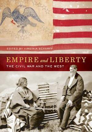 Empire and Liberty af Virginia Scharff