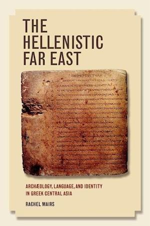 The Hellenistic Far East af Rachel Mairs
