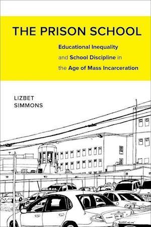 Bog, hardback The Prison School af Lizbet Simmons