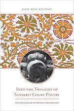 Into the Twilight of Sanskrit Court Poetry af Jesse Ross Knutson