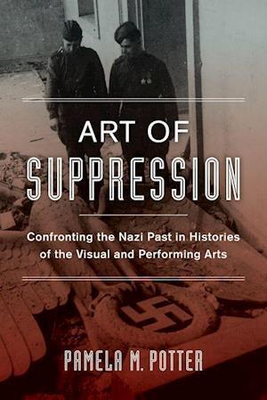 Art of Suppression af Pamela M. Potter