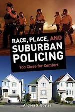 Race, Place, and Suburban Policing af Andrea S. Boyles