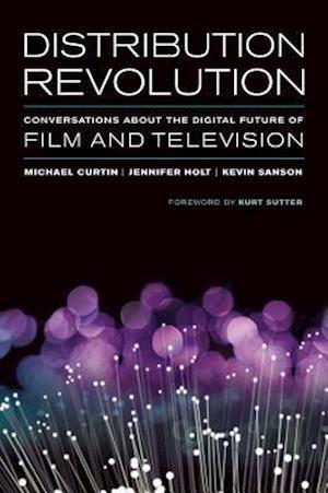 Distribution Revolution af Michael Curtin