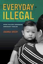 Everyday Illegal af Joanna Dreby
