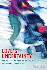 Love's Uncertainty af Teresa Kuan