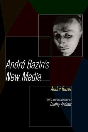 Andre Bazin's New Media af Andre Bazin