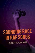 Sounding Race in Rap Songs af Loren Kajikawa