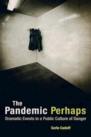 The Pandemic Perhaps af Carlo Caduff