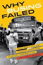 Why Busing Failed af Matthew F. Delmont