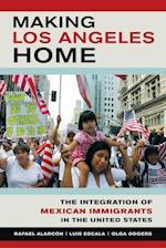 Making Los Angeles Home af Rafael Alarcon