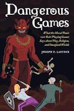 Dangerous Games af Joseph P. Laycock