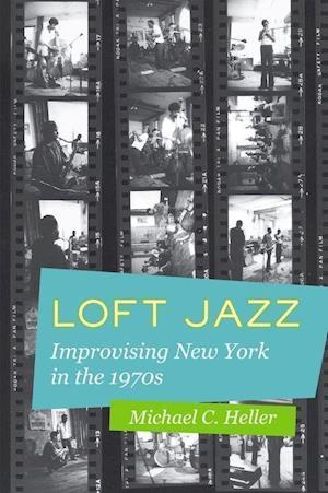 Loft Jazz af Michael C. Heller