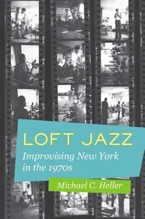 Bog, paperback Loft Jazz af Michael C. Heller