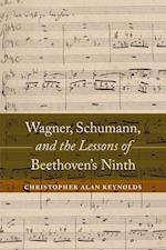 Wagner, Schumann, and the Lessons of Beethoven's Ninth af Christopher Alan Reynolds