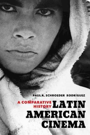 Latin American Cinema af Paul A. Schroeder Rodriguez