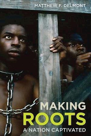 Making Roots af Matthew F. Delmont