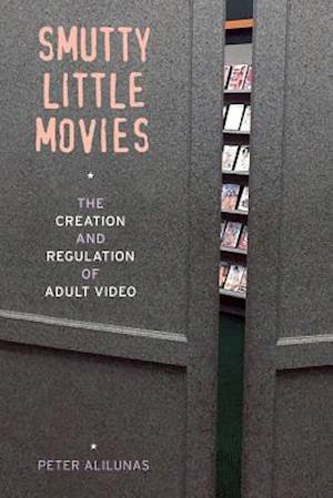 Smutty Little Movies af Peter Alilunas