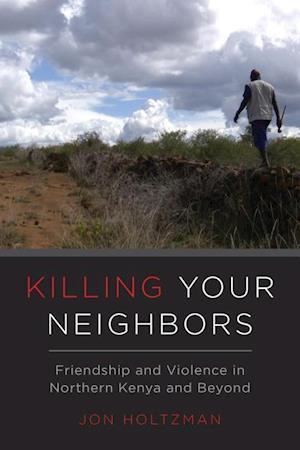 Killing Your Neighbors af Jon Holtzman