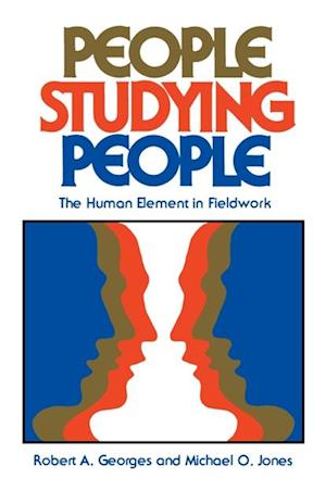 People Studying People af Robert A. Georges, Michael O. Jones