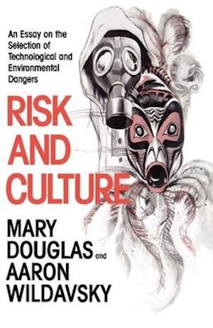 Risk and Culture af Mary Douglas, Aaron Wildavsky