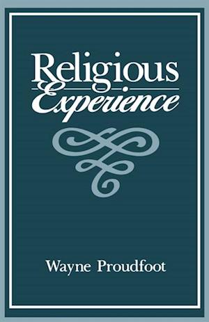 Religious Experience af Wayne Proudfoot