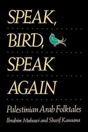 Speak, Bird, Speak Again af Sharif Kanaana, Ibrahim Muhawi