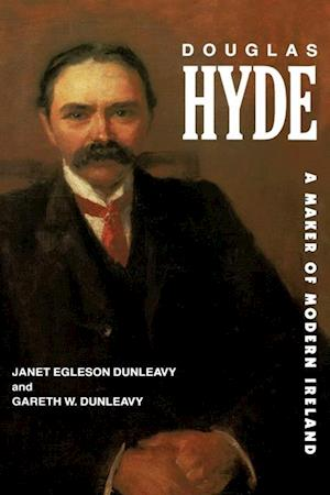 Douglas Hyde af Janet Egleson Dunleavy, Gareth W. Dunleavy