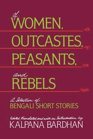 Of Women, Outcastes, Peasants, and Rebels