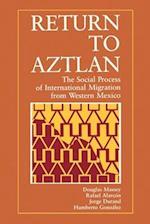 Return to Aztlan af Jorge Durand, Rafael Alarcon, Douglas S. Massey