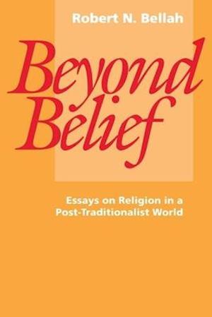 Beyond Belief af Robert N. Bellah